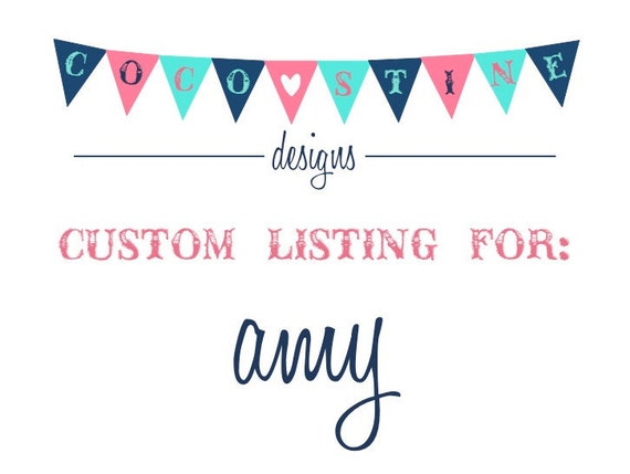 Custom Listing for Amy :)