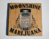 Moonshine and Marijuana
