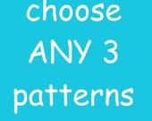 3 PATTERN SET - Choose ANY 3 Patterns Crochet Knit & More