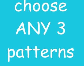 3 PATTERN SET - Choose ANY 3 Patterns Crochet Knit & More