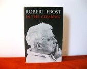 In The Clearing, Robert Frost, 1st Edition