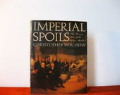 Imperial Spoils, Christopher Hitchens, Inscribed by Hitchens First Edition