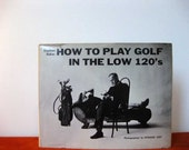 How To Play Golf in the Low 120's, Stephen Baker