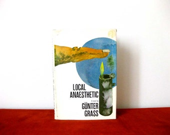 Local Anesthetic by Gunter Grass 1st Edition