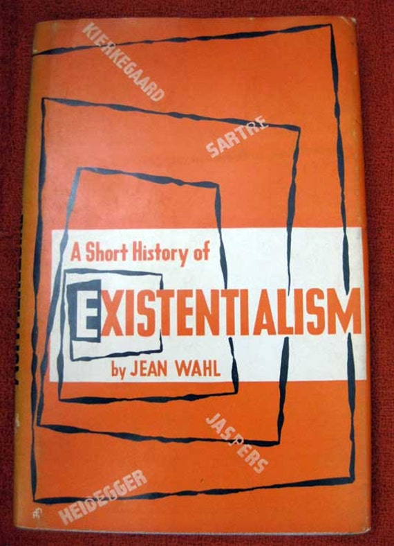 A Short History of Existentialism by Jean Wahl