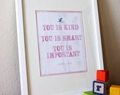 you is kind, you is smart, you is important - art print