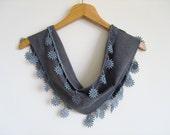 Gray Scarf With Lace / Turkish Handmade Scarf / High Fashion Shawl With Oya