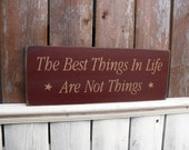 Best Things in Life Are Not Things Primitive Distressed Shelf Sitter Sign