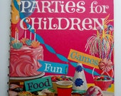Betty Crocker's Parties For Children (1964) - colorful illustrated kids' book w/ party ideas for recipes, decorations, games, and more