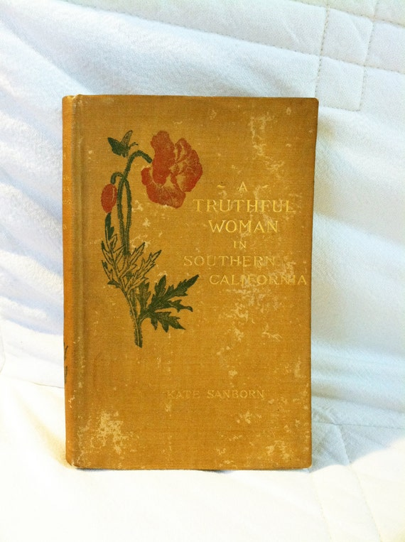 Antique vintage 'A Truthful Woman in Southern California' by Kate Sanborn