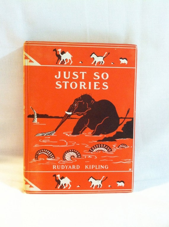 Vintage 'Just So Stories' children's book by 'The Jungle Book' author Rudyard Kipling