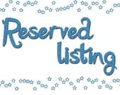 Reserved Listing for Shawna H.