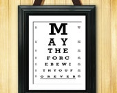 May the Force Be With You Forever - Eye Exam Chart - 11x14 Print - TEC-006