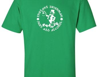Instant Irishman, Just Add Alcohol Short-Sleeve T-Shirt