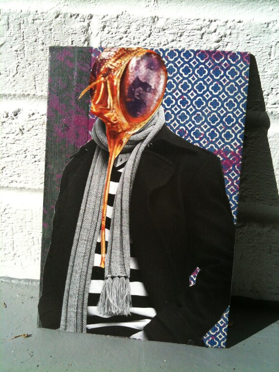 Mixed media collage art. Glow in the dark. Man with fly's head. He's effing fancy. Look at that scarf, that dude gets beat up.