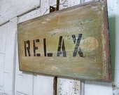 Shabby chic Recycled wood sign RELAX handmade OOAK
