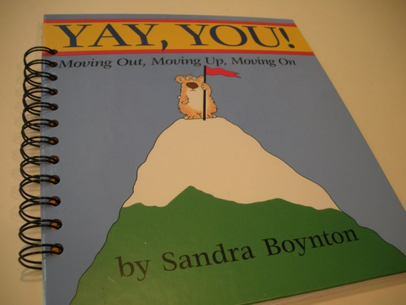 Yay, You- Moving Out, Moving Up, Moving On by Sandra Boynton Recycled Journal Notebook