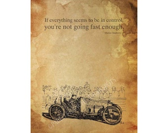 """1930 Race Car. """"If everything seems to be in control,you're not going fast enough"""", Mario Andretti, 8x11"""