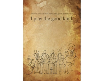 "Jazz Quote,Louis Armstrong,Spirit of jazz,""There is two kinds of music, the good, and the bad. I play the good kind"",A3 size print"