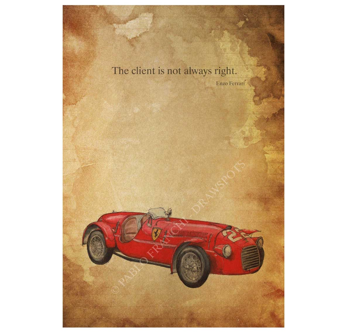 Personalized Enzo Ferrari Quote: The Client Is Not