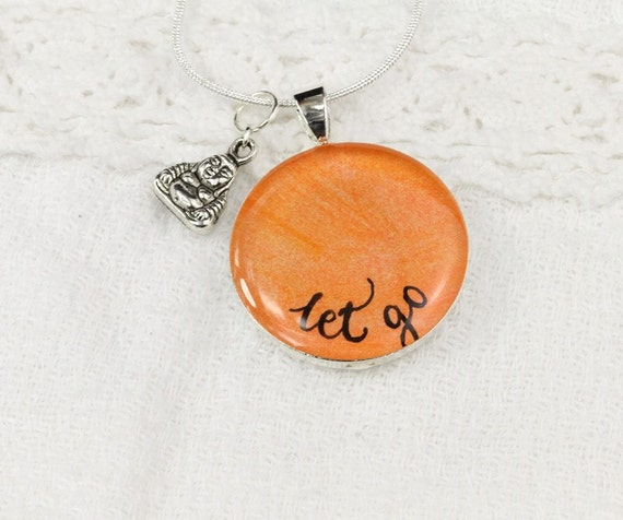 Let Go Necklace - Unique Mantra Jewelry, Inspirational, Modern Talisman Necklace with Buddha Charm, Sobriety Anniversary, Light Orange