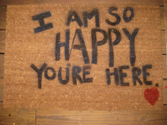I Am So Happy You Re Here Floor Mat Or Door Mat 24 By