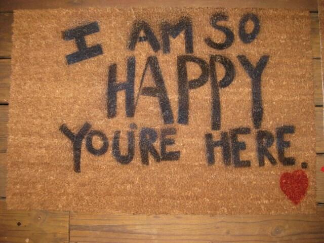 I Am So Happy You Re Here Floor Mat Or Door Mat 24 X 36