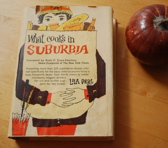 """Vintage '60s Housewife Cookbook - """"What Cooks in Suburbia"""""""