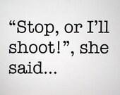 Stop or I'll Shoot - Film Noir / Pulp Fiction limited edition screenprint