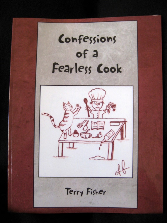 Confessions of a Fearless Cook by Terry Fisher