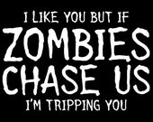 Funny Humor Shirt - Zombie's Chase Us - All shirts made to ORDER, Any Size & Color