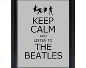 Keep Calm and listen to the BEATLES print carry on Parody Band Music