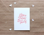 i love you more than anything calligraphy letterpress card