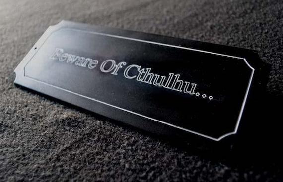 "Cthulhu ""Beware of Cthulhu"" plaque Matt Black acrylic ,fun horror emo goth"