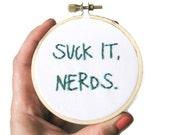 Liz Lemon Embroidery Hoop Art : Suck it, Nerds - 30 Rock TV Quote Simple Home Decor 3 inch Art