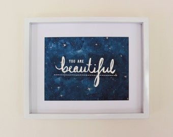 """You Are Beautiful - Watercolour Handwritten Illustration Print - Available in 2 sizes: 6x4"""" - 8x10"""""""