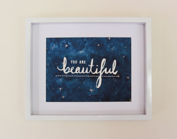 "You Are Beautiful - Watercolour Handwritten Illustration Print - Available in 2 sizes: 6x4"" - 8x10"""