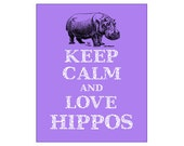 Keep Calm and Love Hippos Print Hippopotamus Art Print Hippopotamuses I Love Hippos Africa Madagascar River Horse Pink Purple Lavender