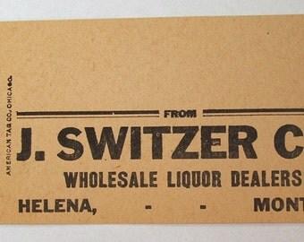 Original old 1800's Liquor Crate tag J. SWITZER - HELENA MONTANA, Wholesale Liquor Dealers
