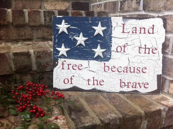 Land of the Free, Because of the brave sign