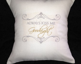 Always Kiss Me Goodnight Embroidered Pillow (AP203)