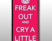 Freak Out and Cry A Little : iPhone 4 Case, iPhone 4s Case, iPhone 4 Hard Case, iPhone Case