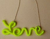 Reserved for  Jersenia -Neon Yellow Sign Written Love Necklace
