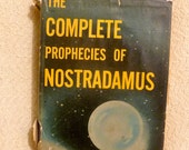 The Complete Prophecies of Nostradamus by Henry C. Robert. Antique copy from 1949