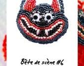 Brooch - pin - Bête de scène 6 - cat -