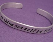 Shakespeare - To Thine Own Self Be True - A Hand Stamped Bracelet in Aluminum or Sterling Silver
