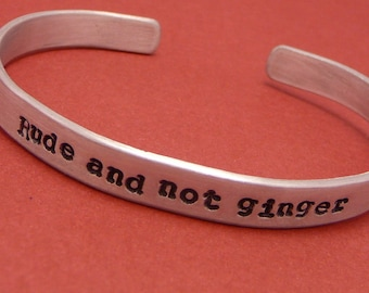 Rude And Not Ginger - A Hand Stamped Aluminum Bracelet