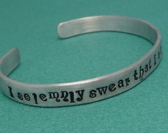I Solemnly Swear That I Am Up To No Good - A Hand Stamped Cuff Bracelet In Aluminum or Sterling Silver