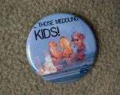 Those Meddling Kids- Pinback button