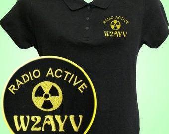 HAM RADIO Shirt  -  Custom EMBROIDERED with Radio Active Logo and Callsign - Unisex Sizes  E1